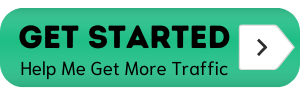 Get Started! Help Me Get More Traffic